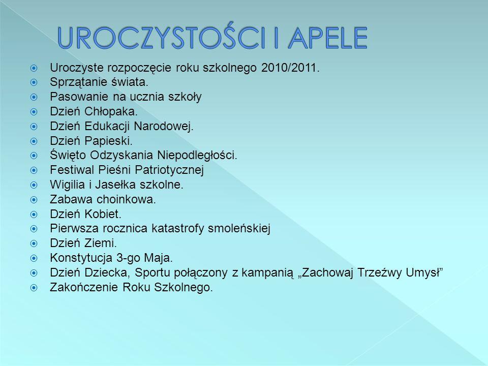 UROCZYSTOŚCI I APELE Uroczyste rozpoczęcie roku szkolnego 2010/2011.