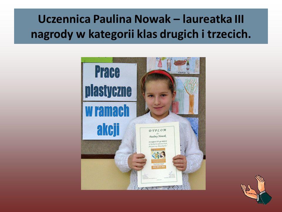 Uczennica Paulina Nowak – laureatka III nagrody w kategorii klas drugich i trzecich.