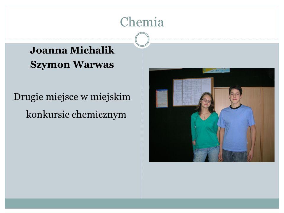 Chemia Joanna Michalik Szymon Warwas Drugie miejsce w miejskim konkursie chemicznym
