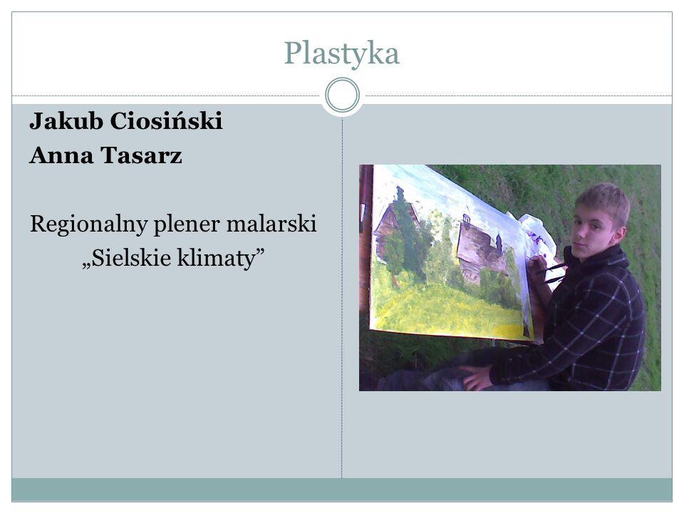 "Plastyka Jakub Ciosiński Anna Tasarz Regionalny plener malarski ""Sielskie klimaty"