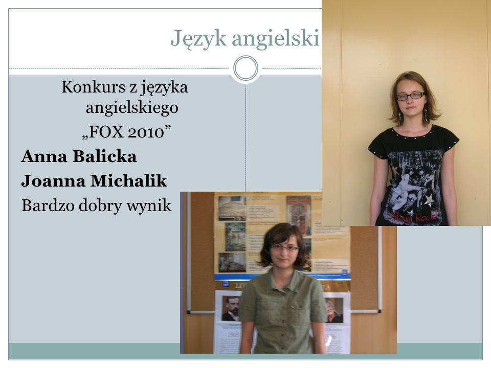 """Język angielski Konkurs z języka angielskiego """"FOX 2010 Anna Balicka Joanna Michalik Bardzo dobry wynik"""