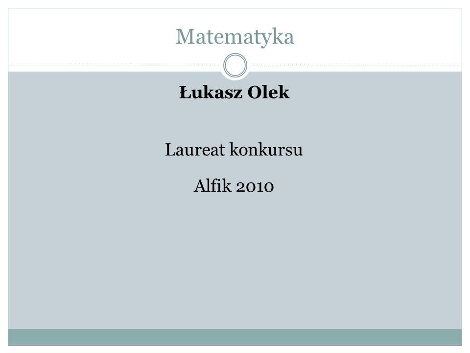 Łukasz Olek Laureat konkursu Alfik 2010