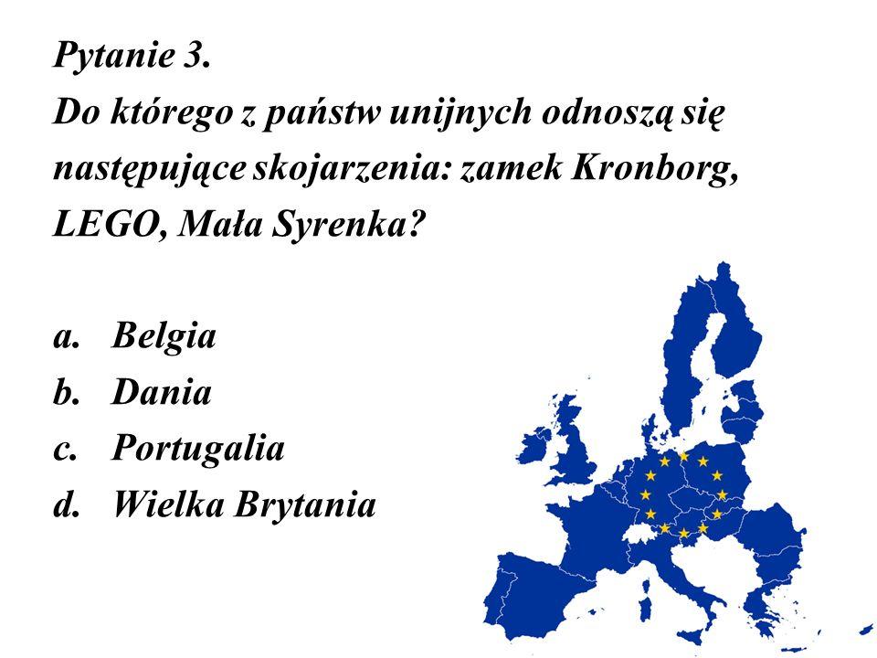 Pytanie 3. Do którego z państw unijnych odnoszą się. następujące skojarzenia: zamek Kronborg, LEGO, Mała Syrenka