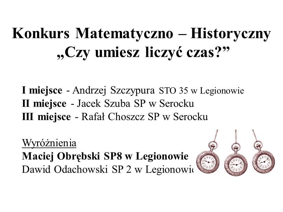 """Konkurs Matematyczno – Historyczny """"Czy umiesz liczyć czas"""