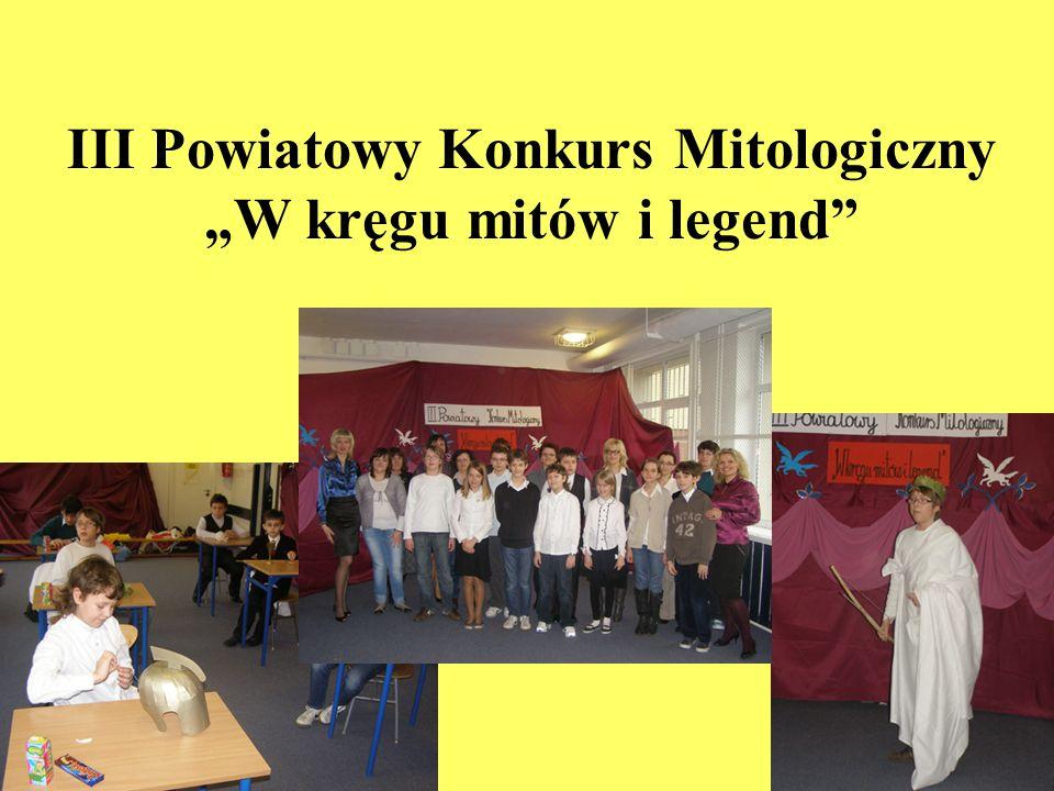 """III Powiatowy Konkurs Mitologiczny """"W kręgu mitów i legend"""