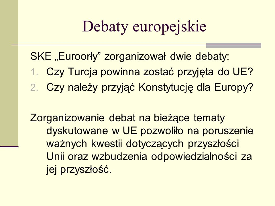 """Debaty europejskie SKE """"Euroorły zorganizował dwie debaty:"""