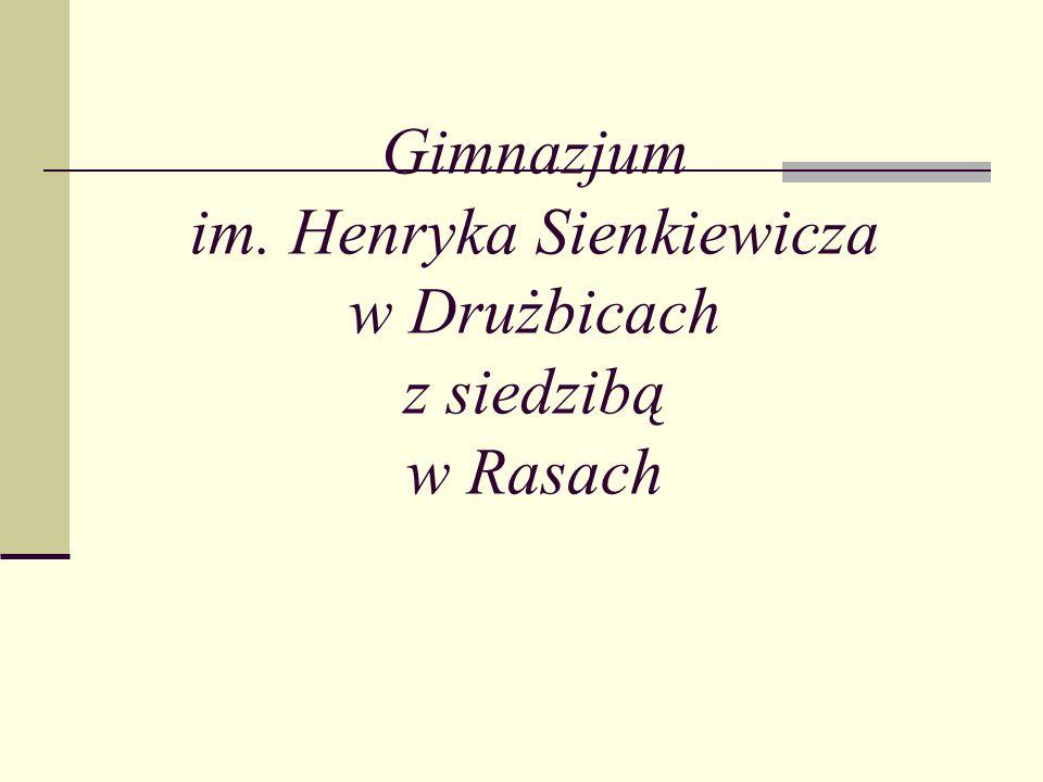 Gimnazjum im. Henryka Sienkiewicza w Drużbicach z siedzibą w Rasach