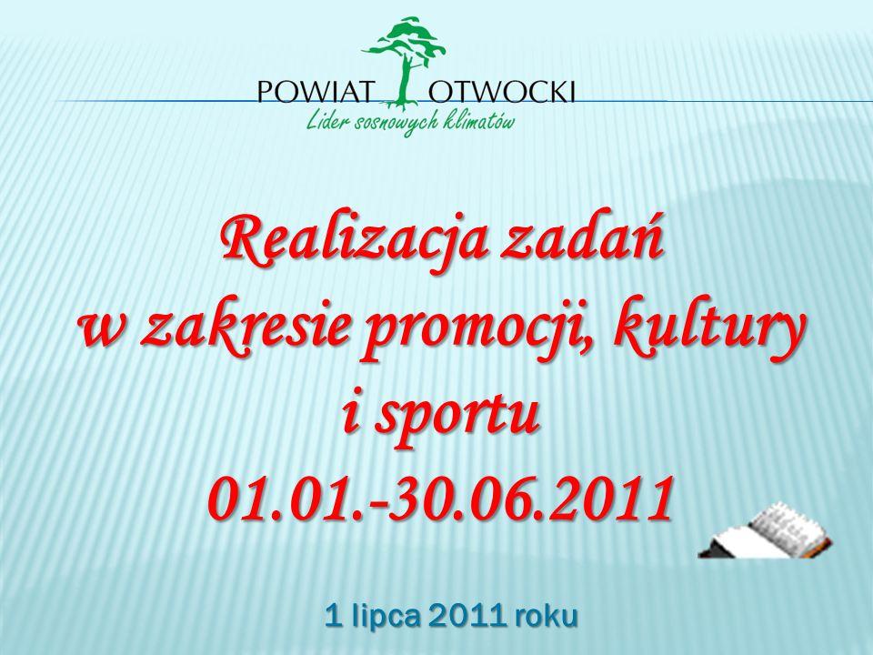 Realizacja zadań w zakresie promocji, kultury i sportu 01. 01. -30. 06