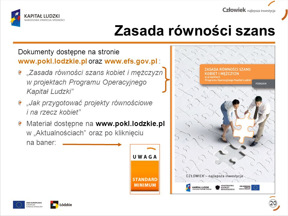 Zasada równości szans Dokumenty dostępne na stronie www.pokl.lodzkie.pl oraz www.efs.gov.pl :