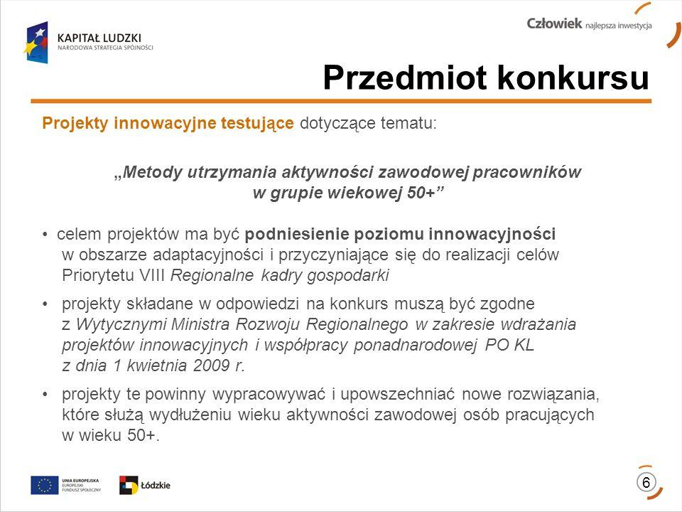 Przedmiot konkursu Projekty innowacyjne testujące dotyczące tematu: