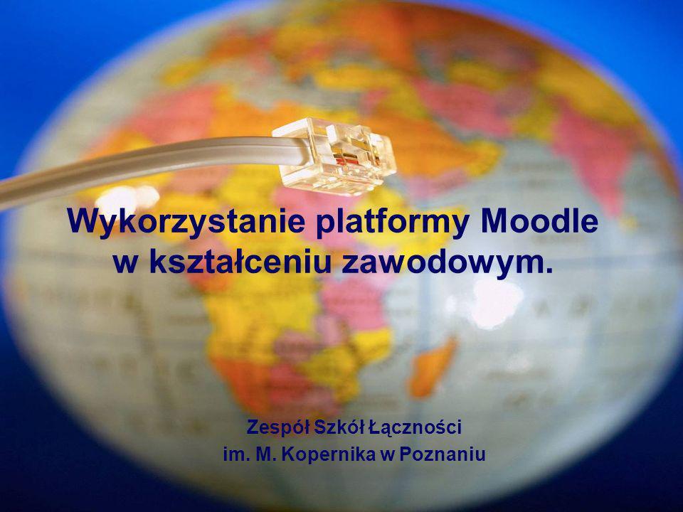 Wykorzystanie platformy Moodle w kształceniu zawodowym.