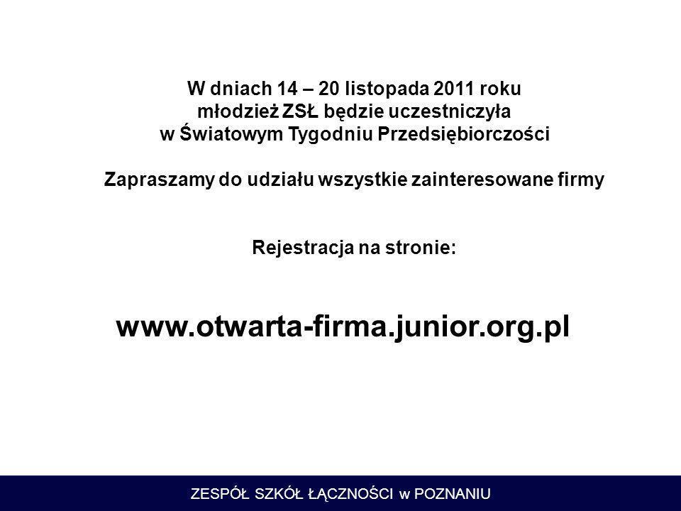 www.otwarta-firma.junior.org.pl W dniach 14 – 20 listopada 2011 roku