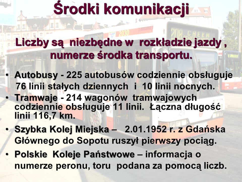 Środki komunikacji Liczby są niezbędne w rozkładzie jazdy , numerze środka transportu.