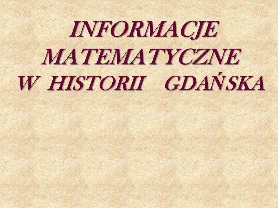 INFORMACJE MATEMATYCZNE W HISTORII GDAŃSKA