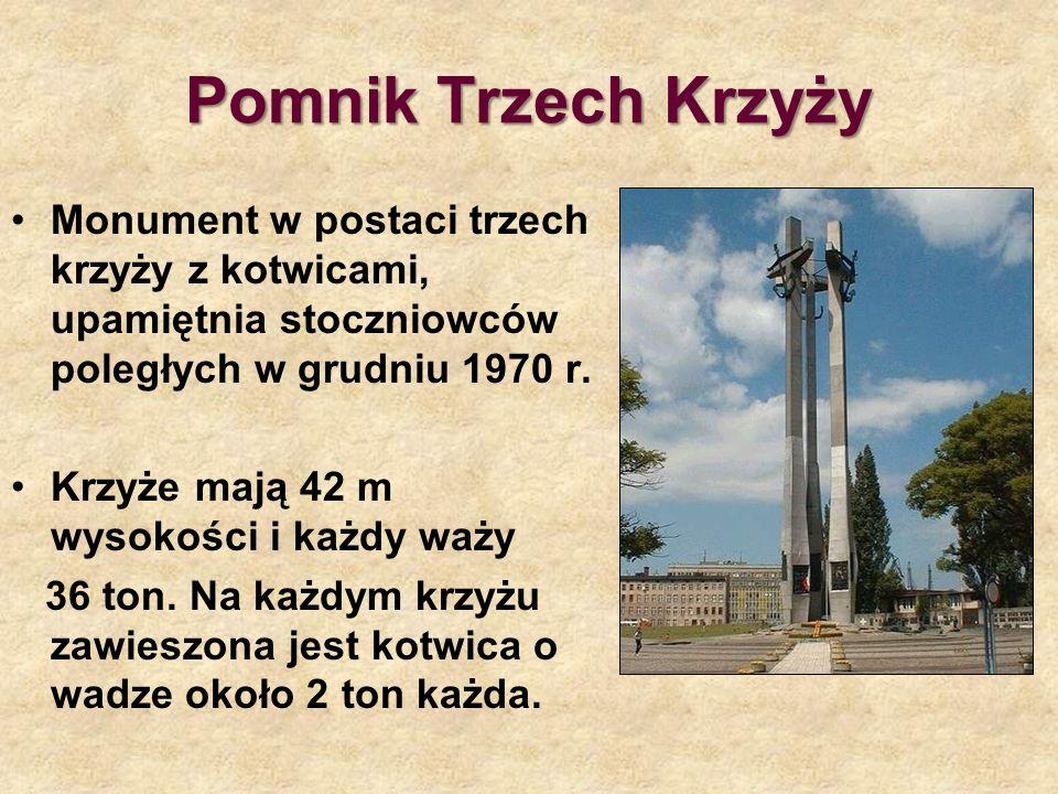 Pomnik Trzech Krzyży Monument w postaci trzech krzyży z kotwicami, upamiętnia stoczniowców poległych w grudniu 1970 r.