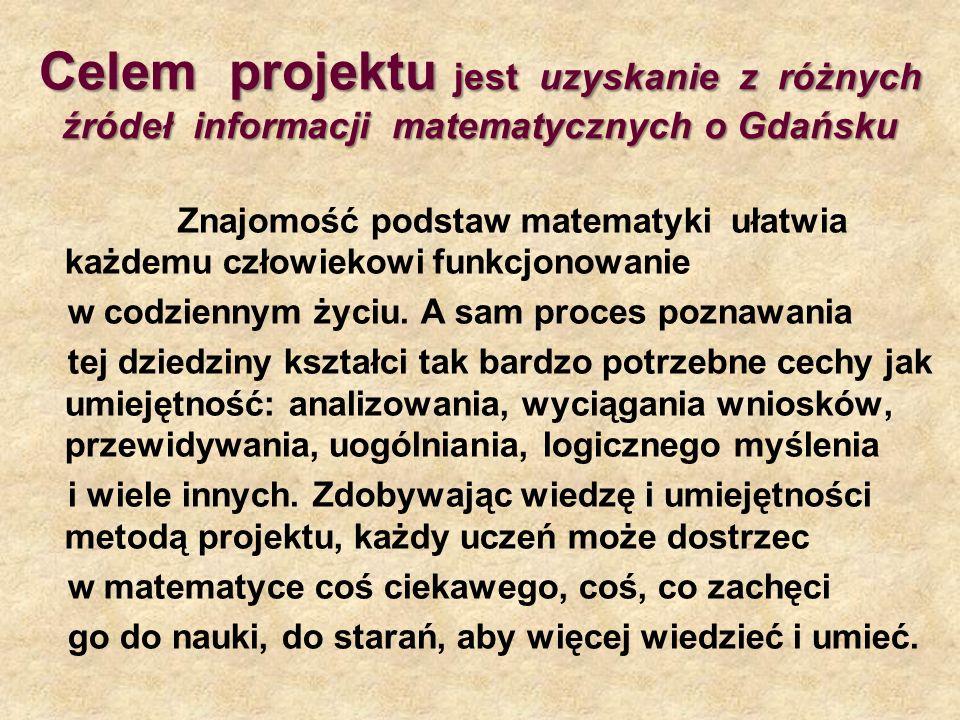 Celem projektu jest uzyskanie z różnych źródeł informacji matematycznych o Gdańsku