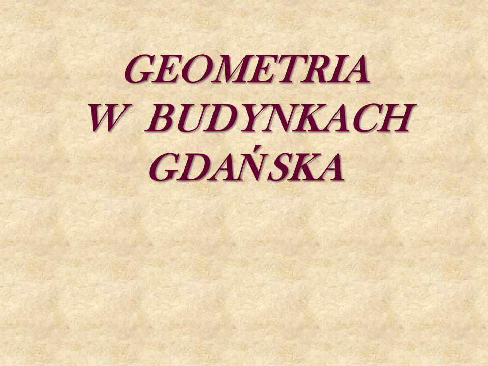 GEOMETRIA W BUDYNKACH GDAŃSKA