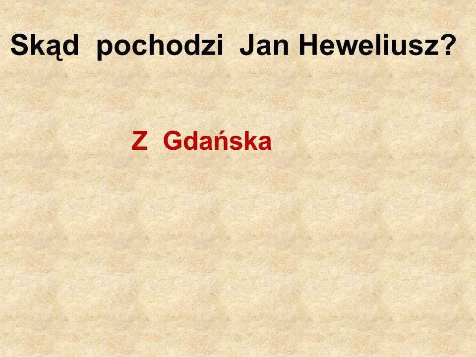 Skąd pochodzi Jan Heweliusz