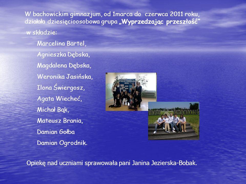 """W bachowickim gimnazjum, od 1marca do czerwca 2011 roku, działała dziesięcioosobowa grupa """"Wyprzedzając przeszłość"""