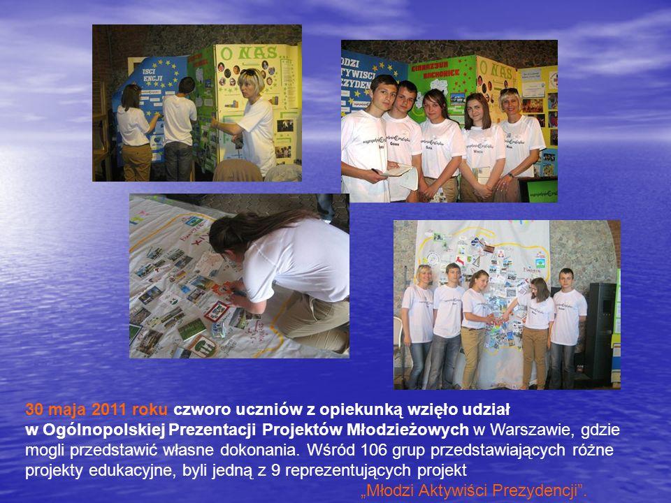 30 maja 2011 roku czworo uczniów z opiekunką wzięło udział w Ogólnopolskiej Prezentacji Projektów Młodzieżowych w Warszawie, gdzie mogli przedstawić własne dokonania.
