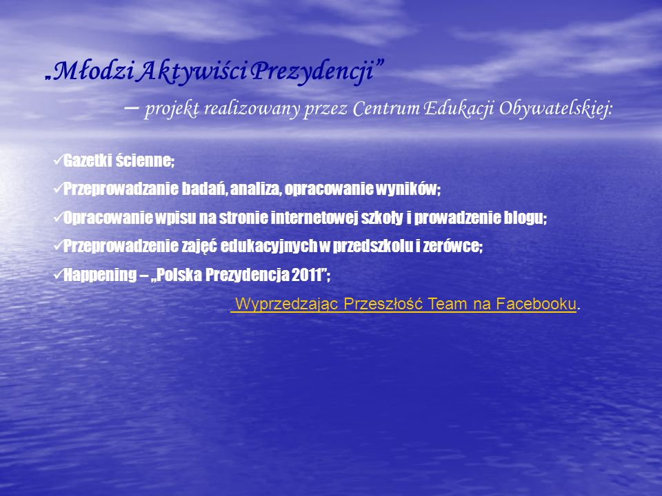 – projekt realizowany przez Centrum Edukacji Obywatelskiej:
