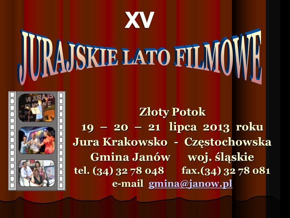 XV JURAJSKIE LATO FILMOWE Złoty Potok 19 – 20 – 21 lipca 2013 roku