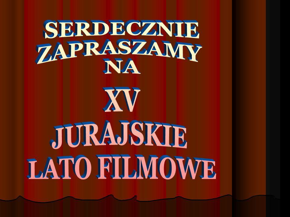 SERDECZNIE ZAPRASZAMY NA XV JURAJSKIE LATO FILMOWE