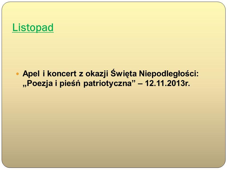 """Listopad Apel i koncert z okazji Święta Niepodległości: """"Poezja i pieśń patriotyczna – 12.11.2013r."""
