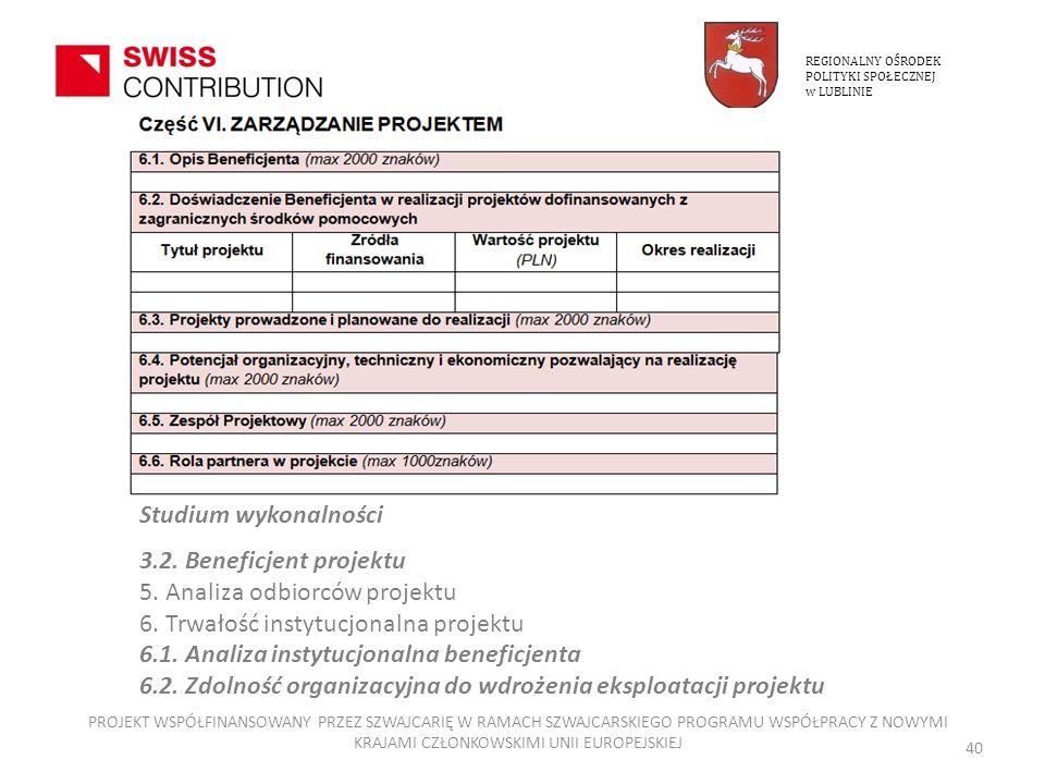 5. Analiza odbiorców projektu 6. Trwałość instytucjonalna projektu