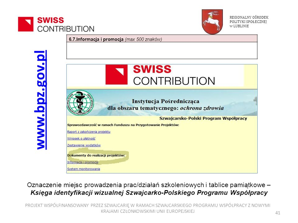 REGIONALNY OŚRODEKPOLITYKI SPOŁECZNEJ. w LUBLINIE. 6.7.Informacja i promocja (max 500 znaków) www.bpz.gov.pl.