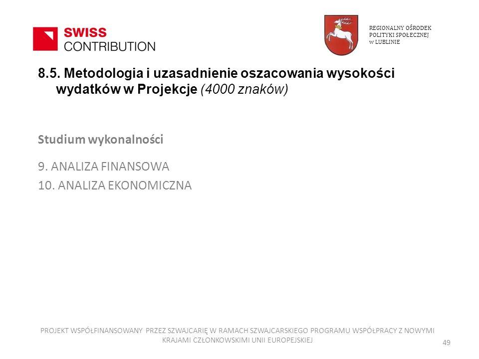 REGIONALNY OŚRODEKPOLITYKI SPOŁECZNEJ. w LUBLINIE. 8.5. Metodologia i uzasadnienie oszacowania wysokości wydatków w Projekcje (4000 znaków)
