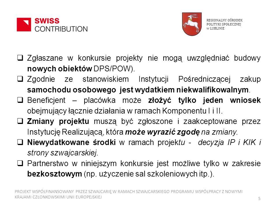 REGIONALNY OŚRODEKPOLITYKI SPOŁECZNEJ. w LUBLINIE. Zgłaszane w konkursie projekty nie mogą uwzględniać budowy nowych obiektów DPS/POW).