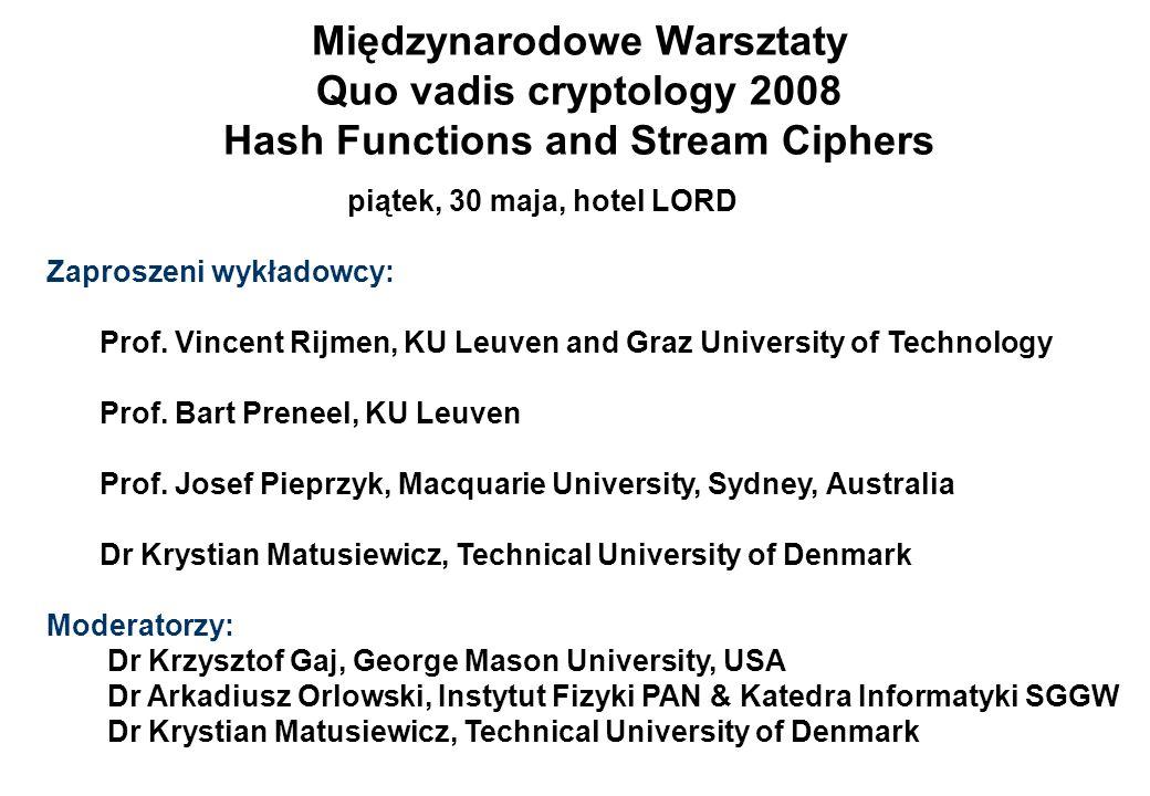 Międzynarodowe Warsztaty Quo vadis cryptology 2008 Hash Functions and Stream Ciphers
