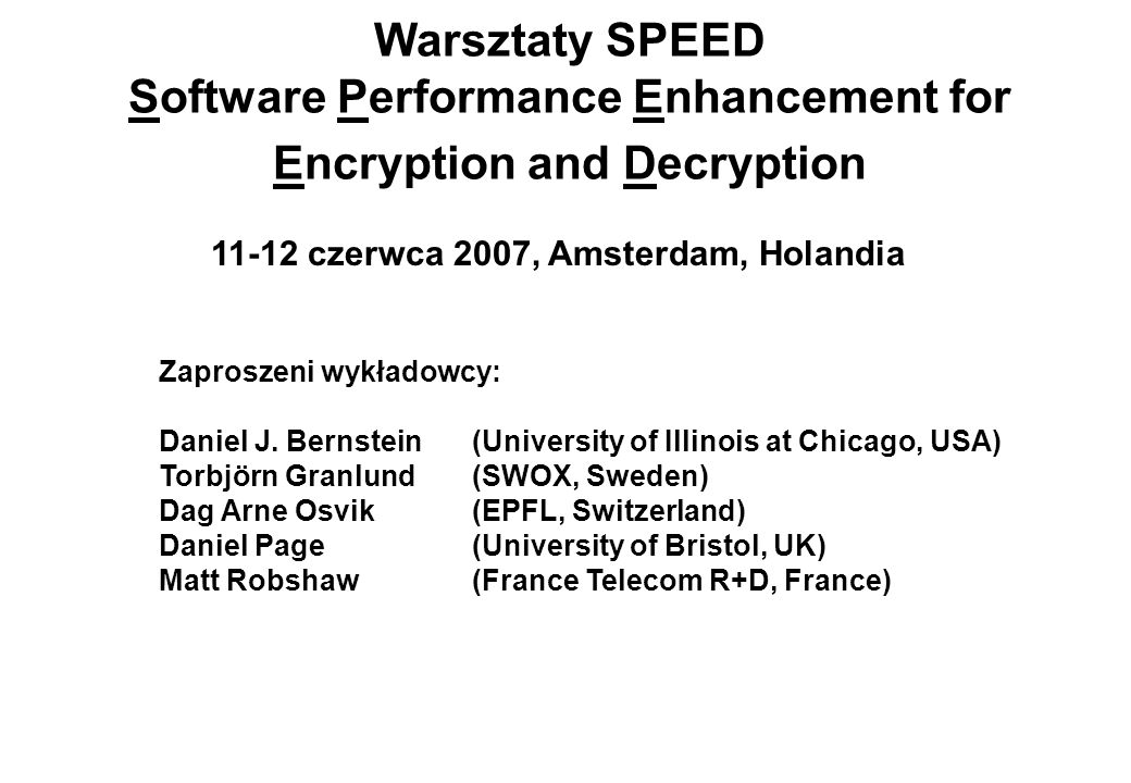 Warsztaty SPEED Software Performance Enhancement for Encryption and Decryption