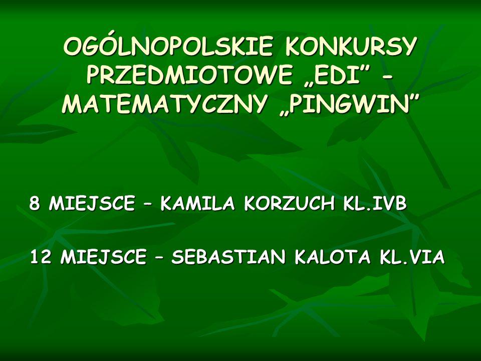 """OGÓLNOPOLSKIE KONKURSY PRZEDMIOTOWE """"EDI -MATEMATYCZNY """"PINGWIN"""