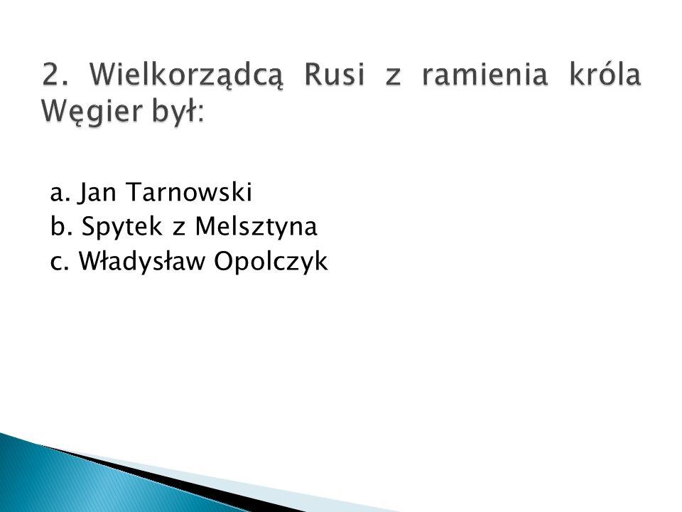 2. Wielkorządcą Rusi z ramienia króla Węgier był: