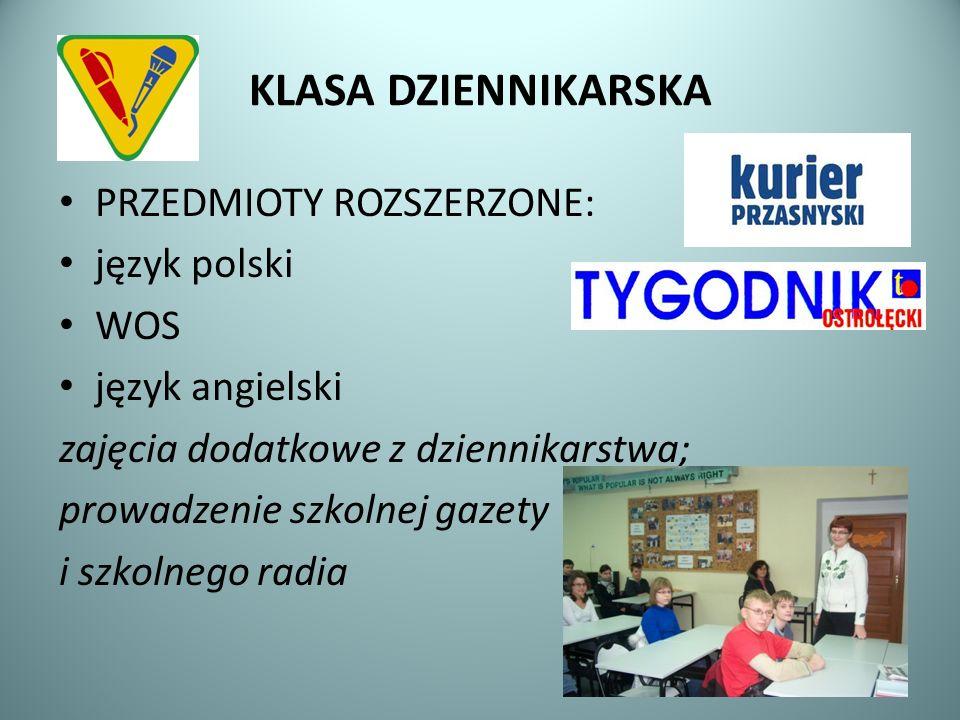 KLASA DZIENNIKARSKA PRZEDMIOTY ROZSZERZONE: język polski WOS