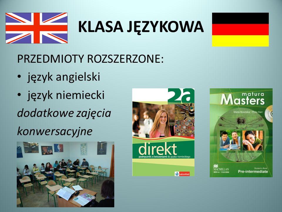 KLASA JĘZYKOWA PRZEDMIOTY ROZSZERZONE: język angielski język niemiecki