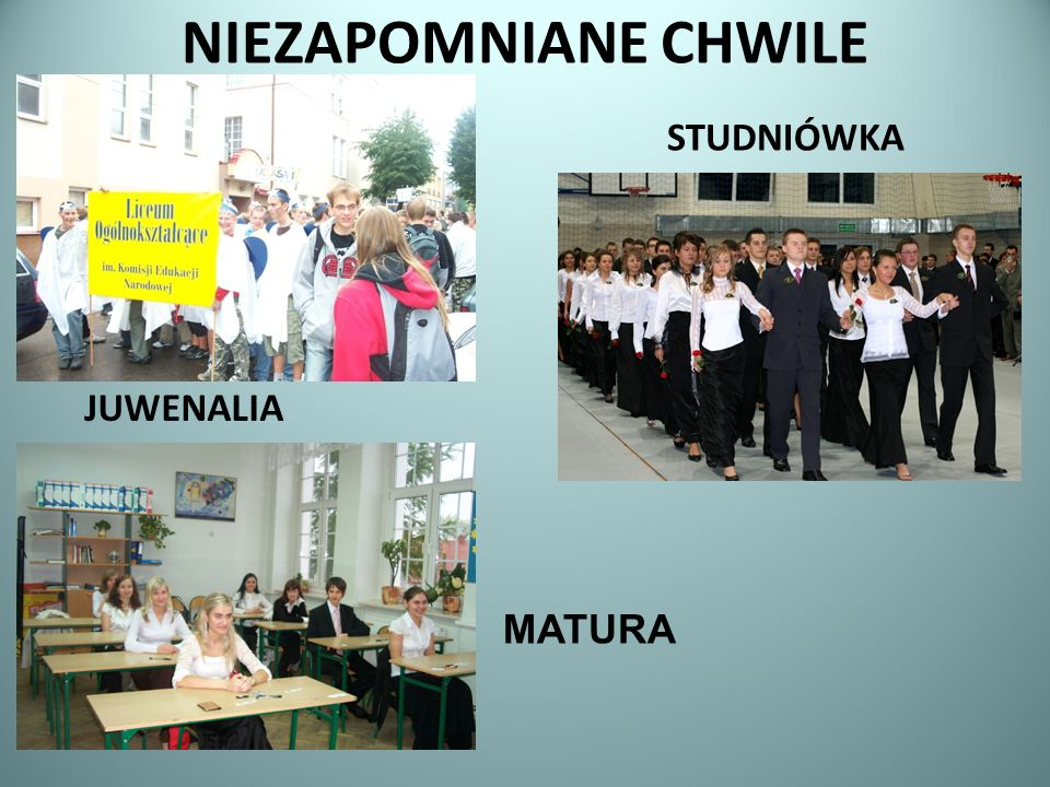 NIEZAPOMNIANE CHWILE STUDNIÓWKA JUWENALIA MATURA