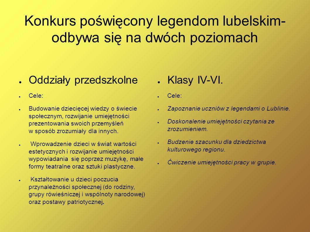 Konkurs poświęcony legendom lubelskim- odbywa się na dwóch poziomach