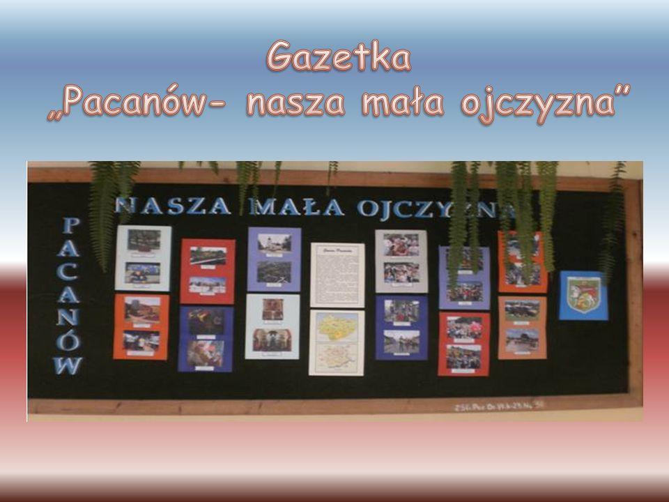 """Gazetka """"Pacanów- nasza mała ojczyzna"""