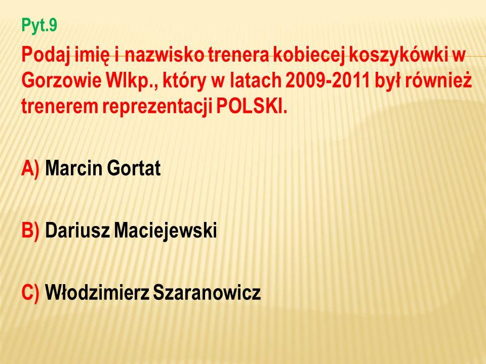 B) Dariusz Maciejewski C) Włodzimierz Szaranowicz