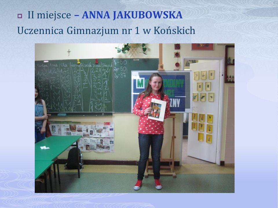 II miejsce – ANNA JAKUBOWSKA