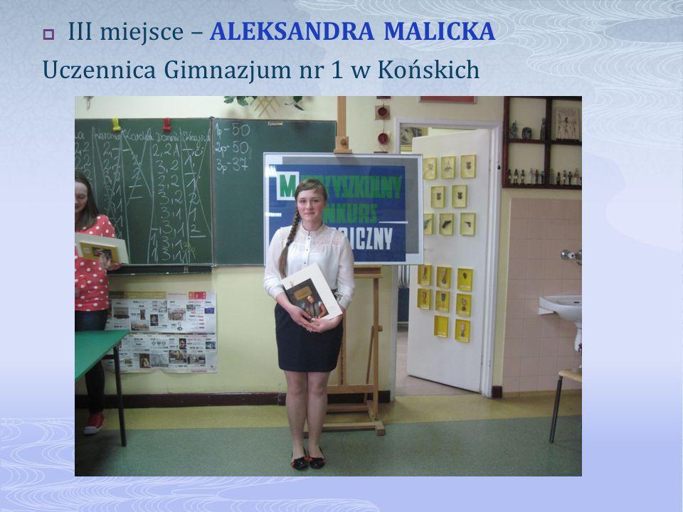III miejsce – ALEKSANDRA MALICKA