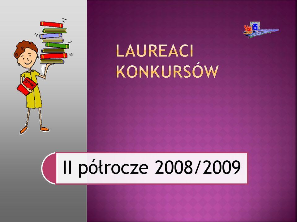 Laureaci Konkursów II półrocze 2008/2009