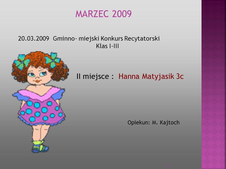 MARZEC 2009 II miejsce : Hanna Matyjasik 3c