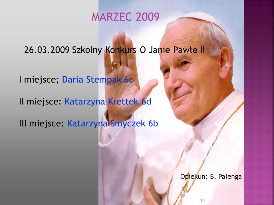 MARZEC 2009 26.03.2009 Szkolny Konkurs O Janie Pawłe II