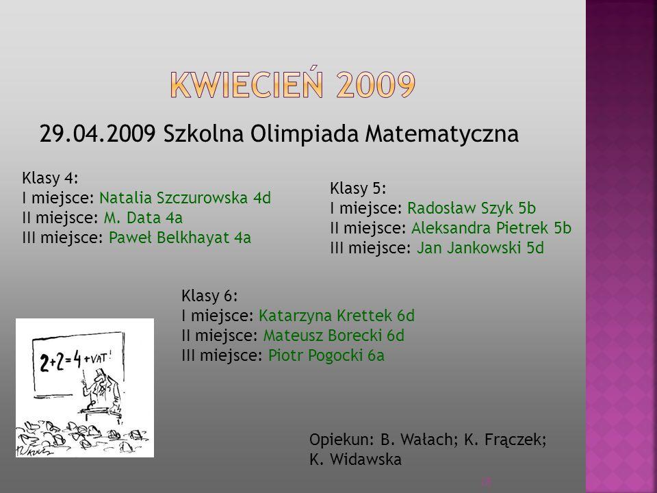 KWIECIEŃ 2009 29.04.2009 Szkolna Olimpiada Matematyczna Klasy 4: