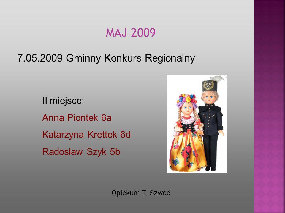 MAJ 2009 7.05.2009 Gminny Konkurs Regionalny II miejsce: