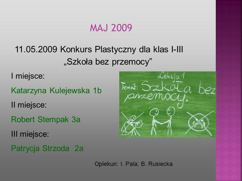MAJ 2009 11.05.2009 Konkurs Plastyczny dla klas I-III